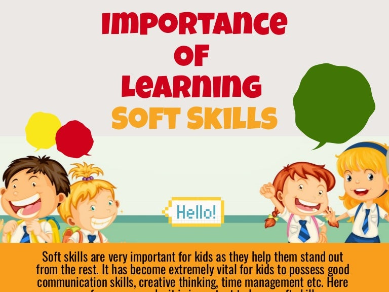 Learning Soft Skills In Childhood Can >> Importance Of Learning Soft Skills
