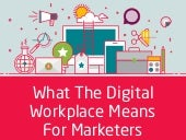 What The Digital Workplace Means For Marketers