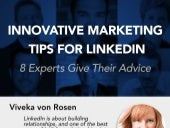 LinkedIn Marketing: Tips From The Experts On How To Better Market Yourself On LinkedIn
