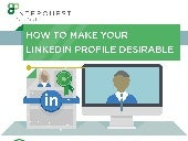 How To Make Your LinkedIn Profile Desireable