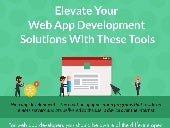 Elevate Your Web App Development Solutions With These Tools - Infographics