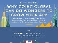 Infographic: Why Going Global Can Do Wonders To Grow Your App