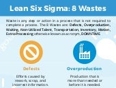 Lean Six Sigma: 8 Wastes