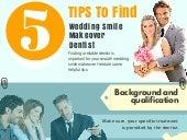 Tips to find the best wedding smile makeover dentist