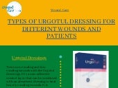Types of urgotul for different wounds and patients