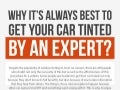 Why it's always best to get your car tinted by an expert?