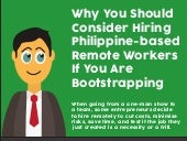 Why You Should Consider Hiring Philippine Based Remote Workers if You Are Bootstrapping