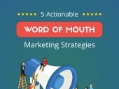 5 Actionable Word of Mouth Marketing Strategies (Infographic)