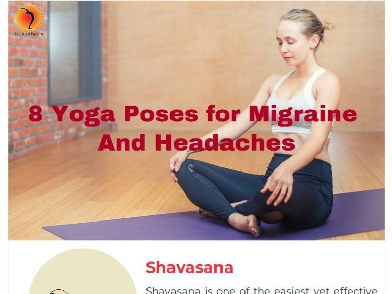8 Yoga Poses For Migraine Headaches