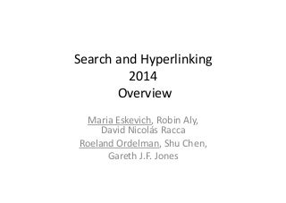 The Search and Hyperlinking Task at MediaEval 2014