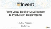 From development environments to production deployments with Docker, Compose, Machine, Swarm, and ECS CLI (AWS re:invent 2015)
