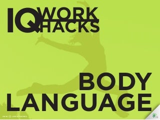 IQ Work Hacks - Body Language
