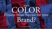 Which Color Ensures More Success for your Brand?