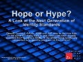 CIS13: Hope or Hype: A Look at the Next Generation of Identity Standards