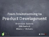 From brainstorming to product development
