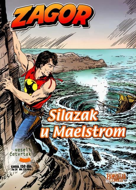012. ZAGOR - SILAZAK U MAELSTROM