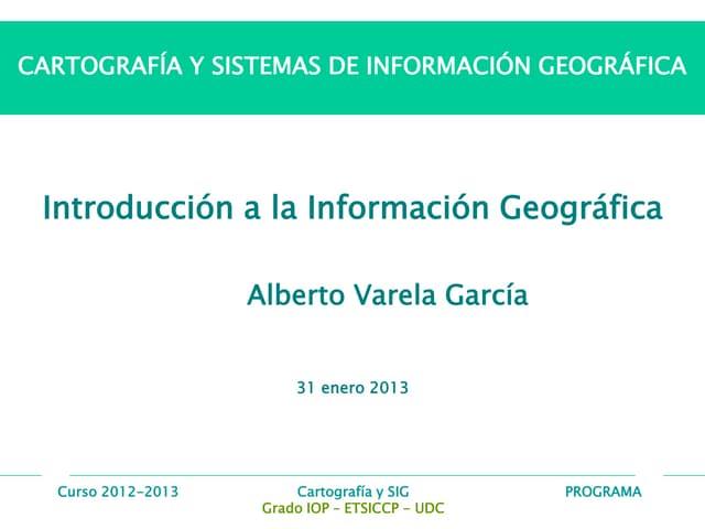 CSIG Tema 01. Introduccion informacion geografica 2013