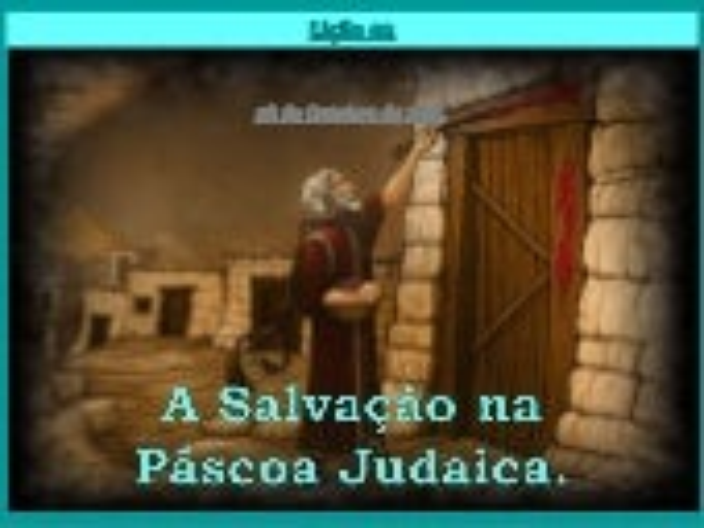 A Salvação na Páscoa Judaica.