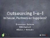Outsourcing, partners or suppliers?