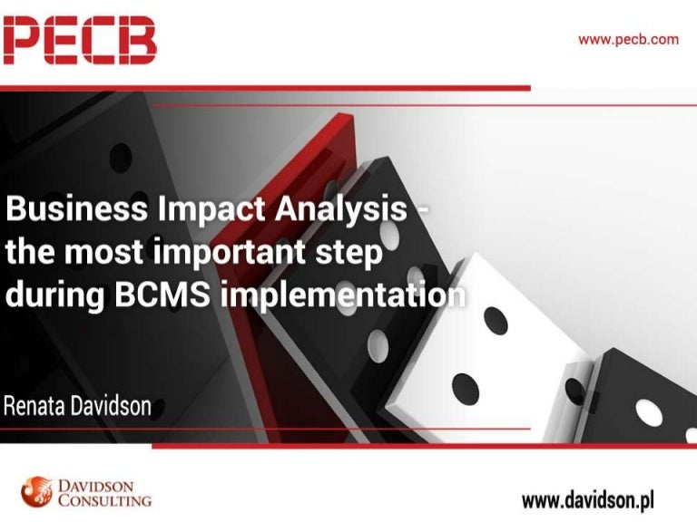 Business Impact Analysis - The Most Important Step During Bcms Implem…