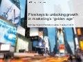 "5 Keys to Marketing's New ""Golden Age"""