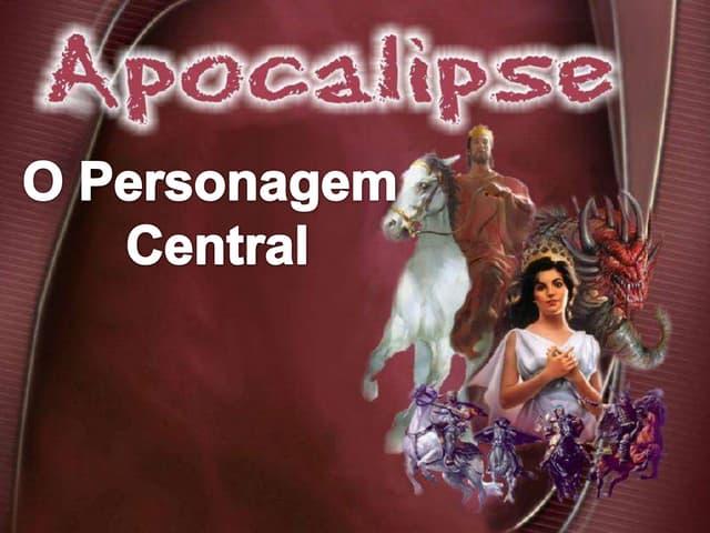 02 APOCALIPSE - O Personagem Central