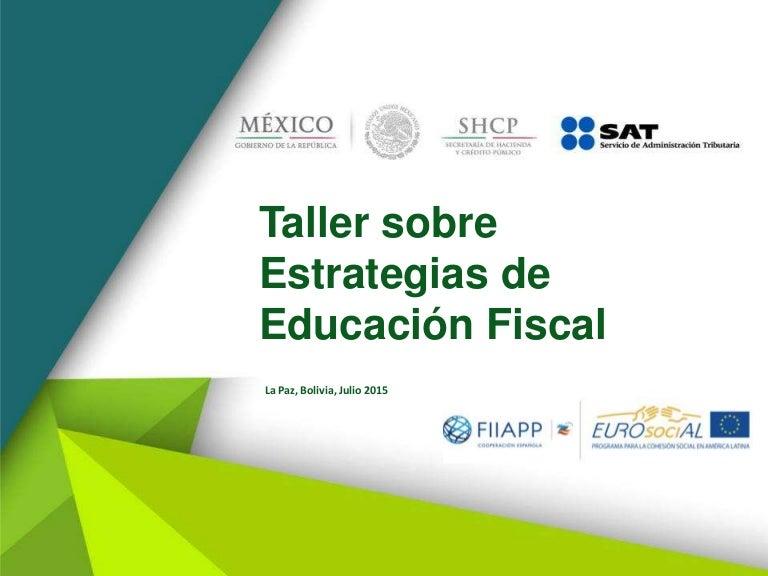 Taller sobre Estrategias de Educación Fiscal / Carlos Martín Malpica …