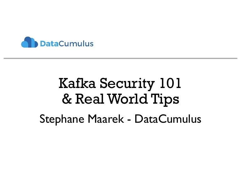 Kafka Security 101 and Real-World Tips