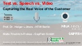 Text vs. Speech vs. Video: Capturing the Real Voice of the Customer