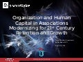 MODERN HUMAN CAPITAL: STAFFING YOUR ASSOCIATION FOR THE DIGITAL AGE