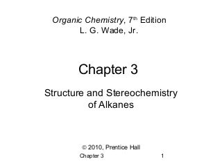 03 - Structure and Stereochemistry of Alkanes - Wade 7th