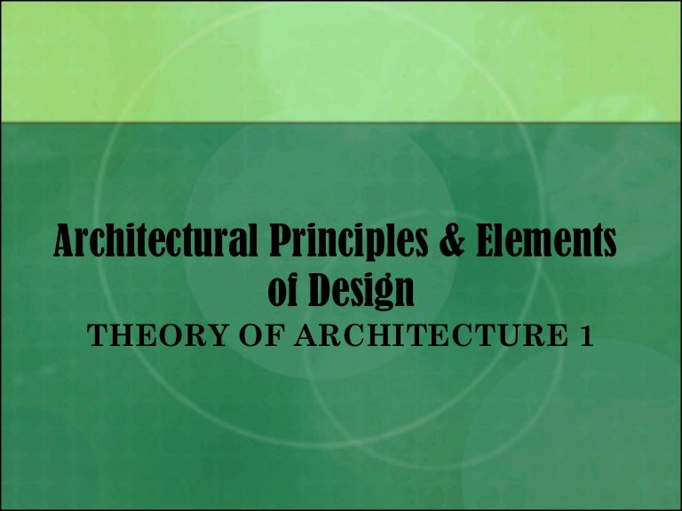 Architecture Design Theory architectural principles & elements