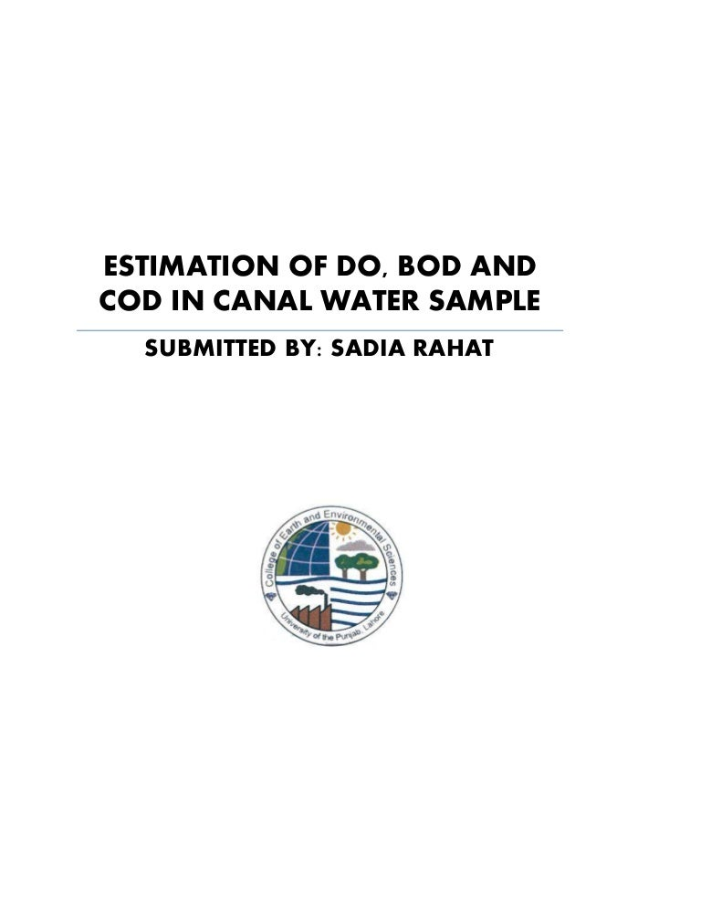 ESTIMATION OF DO, BOD AND COD IN CANAL WATER SAMPLE
