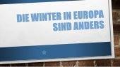 Die Winter in Europa sind anders