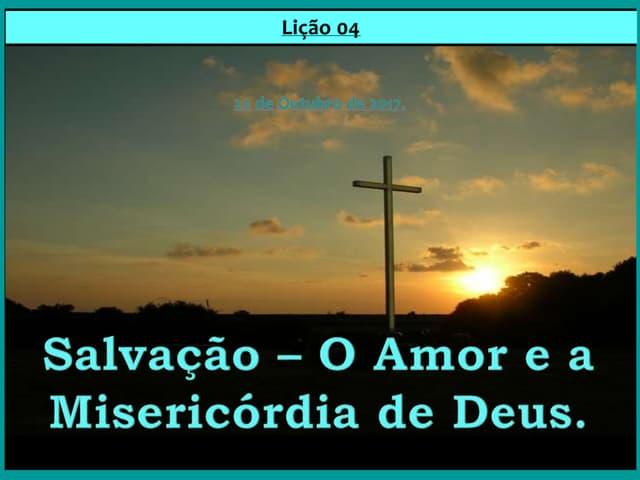 Salvação – O Amor e a Misericórdia de Deus.