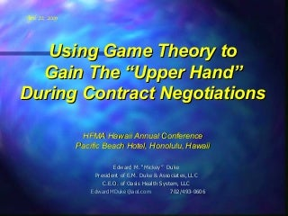 Using Game Theory To Gain The Upper Hand During Contract Negotiations 2009