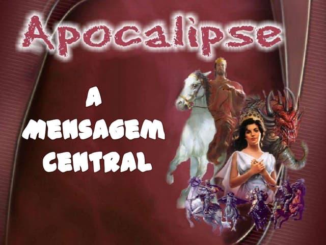 04 APOCALIPSE -  A Mensagem Central