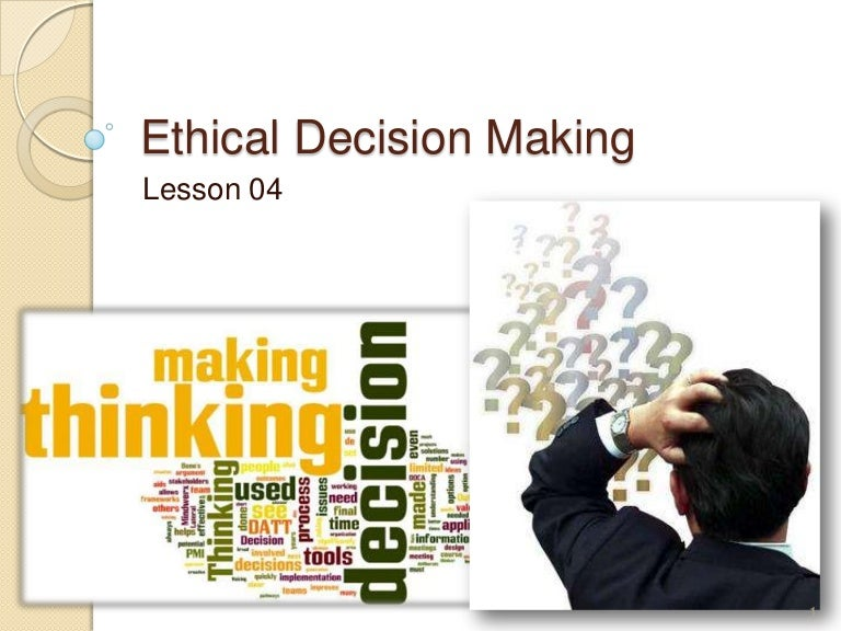 how to make ethical decision making Monitor and modify: ethical decision-makers monitor the effects of their choices if they are not producing the intended results, or are causing additional unintended and undesirable results, they re-assess the situation and make new decisions.