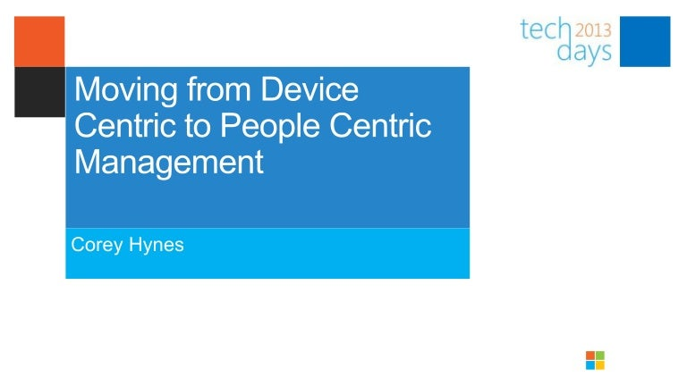 Moving from Device Centric to a User Centric Management