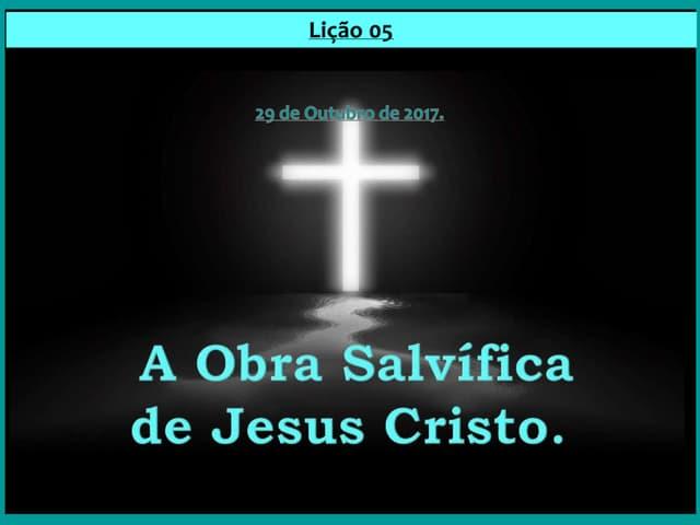 A Obra Salvífica de Jesus Cristo.