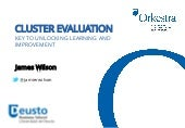 CLUSTER EVALUATION KEY TO UNLOCKING LEARNING AND IMPROVEMENT