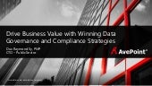 Drive Business Value with Winning Data Governance and Compliance Strategies