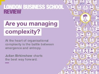 Managing Complexity - London Business School
