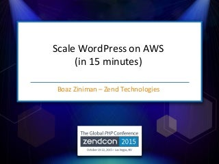 How to scale WordPress on AWS in 15 minutes