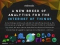 A New Breed of Analytics for the Internet of Things