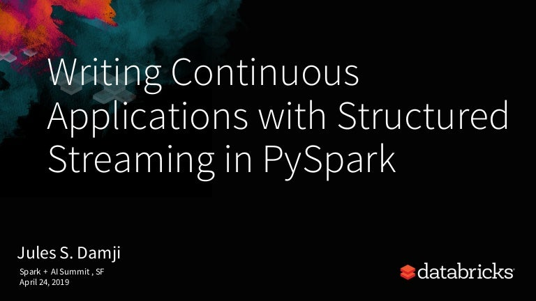 Writing Continuous Applications with Structured Streaming