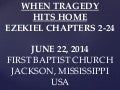 06 June 22, 2014, Ezekiel 2 24, When Tragedy Hits Home