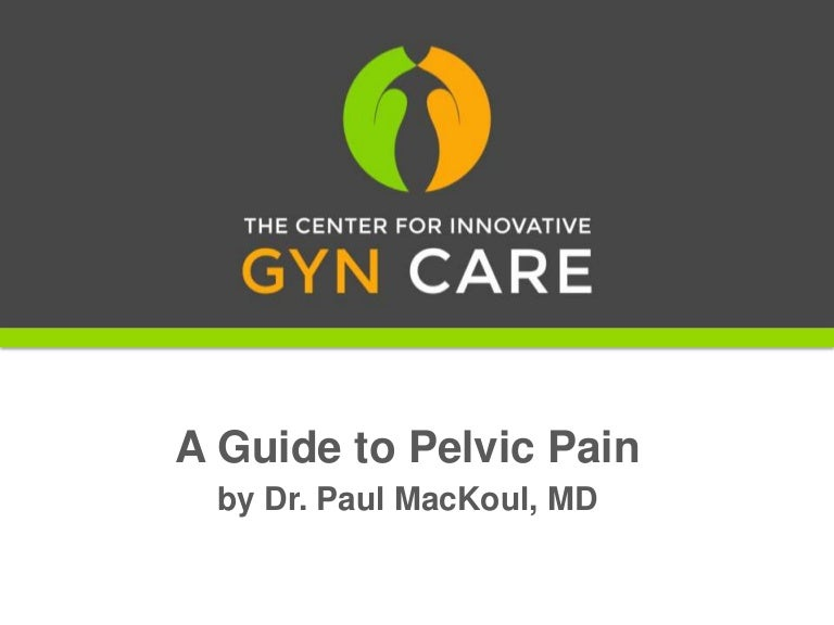 A Guide to Pelvic Pain by Dr. Paul MacKoul MD
