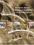 2007 - Borderless Biotech & Mexico's Emerging Life Sciences Industry