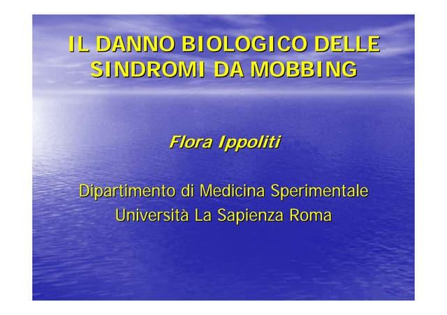 IL DANNO BIOLOGICO DELLE SINDROMI DA MOBBING